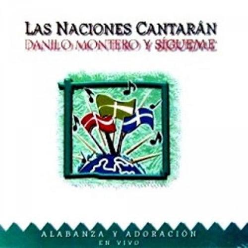 Las Naciones Cantaran by Danilo Montero