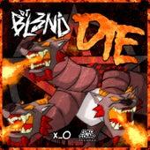Die by DJ Bl3nd