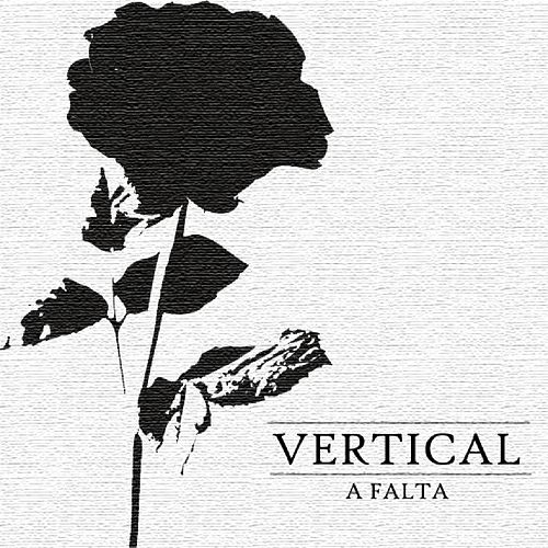 Play & Download A Falta by Vertical | Napster