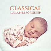 Classical Lullabies for Sleep – Classical Music for Babies, Instrumental Piano, Ambient Songs for Kids by Baby Lullaby (1)