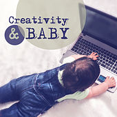 Creativity & Baby – Classical Music for Kids, Development of Child, Brain Power, Einstein Effect, Mozart, Beethoven von Creative Kids Masters