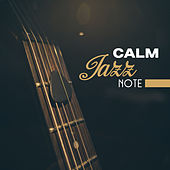 Calm Jazz Note – Smooth Jazz, Rest a Bit with Jazz Music, Piano Sounds, Instrumental Music by Relaxing Classical Piano Music