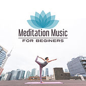Meditation Music for Beginers – Peaceful New Age, Music for Meditation, Yoga, Pilates, Be Mindful by Yoga Music
