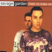 Break Me, Shake Me by Savage Garden