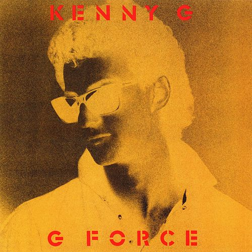 G Force (Expanded) by Kenny G