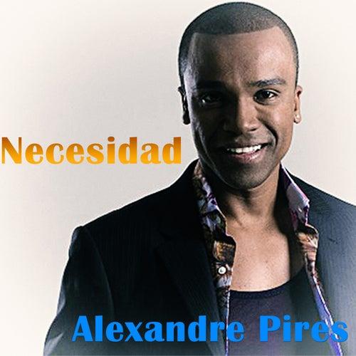 Necesidad von Alexandre Pires