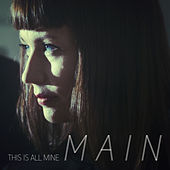 This is all mine by Main