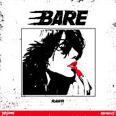 Rawr by Bare