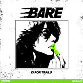 Vapor Trails by Bare