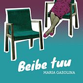 Beibe tuu by Maria Gasolina