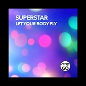 Let Your Body Fly by Superstar