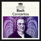 Bach: Concertos by Various Artists