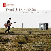 Fauré & Saint-Saëns: Works for Cello & Piano by Michael Mchale