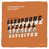 Saxophone Special Revisited by Rova Saxophone Quartet