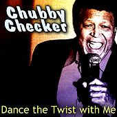 Dance the Twist with Me von Chubby Checker