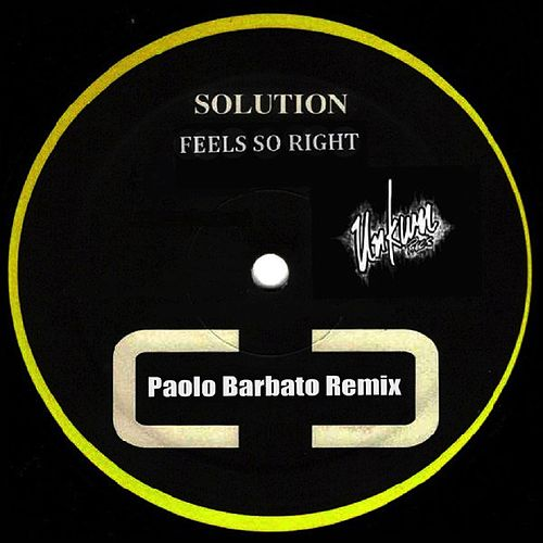 Play & Download Feel so Right (Paolo Barbato Remix) by The Solution | Napster