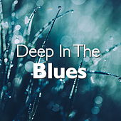 Deep In The Blues von Various Artists