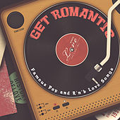 Get Romantic: Famous Pop and R'n'B Love Songs (Original Versions) by Various Artists