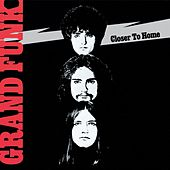 Play & Download Closer to Home [Bonus Tracks] by Grand Funk Railroad | Napster