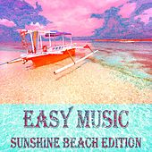 Easy Music, Sunshine Beach Edition by Various Artists