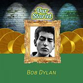 Our Starlet by Bob Dylan