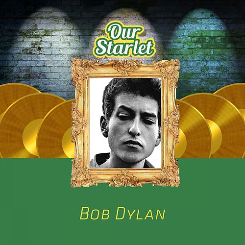 Our Starlet de Bob Dylan