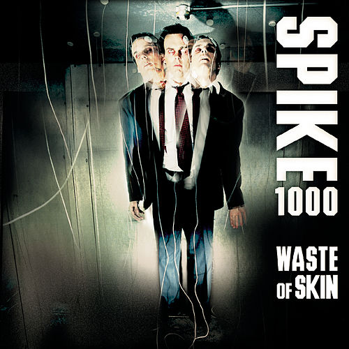 Play & Download Waste Of Skin by Spike 1000 | Napster