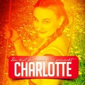 Du bist für mich wie gemacht by Charlotte