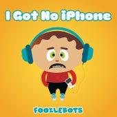 I Got No Iphone by Foozlebots