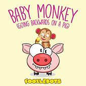 Baby Monkey (Going Backwards on a Pig) by Foozlebots
