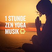 1 Stunde Zen Yoga Musik by Various Artists