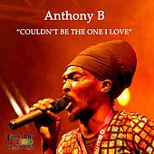 Couldn't Be the One I Love von Anthony B