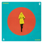 Closer by Powers
