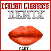 Italian Classics Remix - Part 1 (Remix) by Various Artists