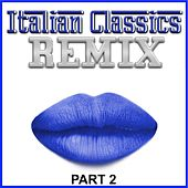 Italian Classics Remix - Part 2 (Remix) by Various Artists