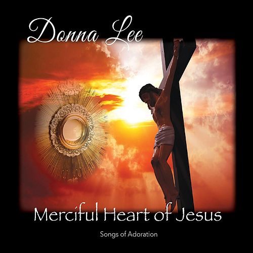 Merciful Heart of Jesus by Donna Lee