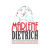 The Ultimate Collection by Marlene Dietrich