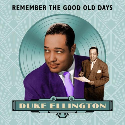 Remember the Good Old Days von Duke Ellington