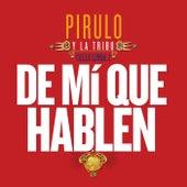 De Mí Que Hablen by Pirulo y la Tribu