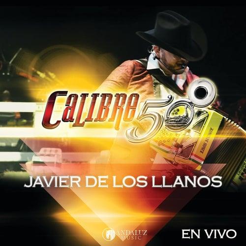 Javier El De Los Llanos (En Vivo Auditorio Telmex) by Calibre 50