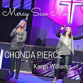 Play & Download Mercy Saw Me (feat. Karyn Williams) by Chonda Pierce | Napster