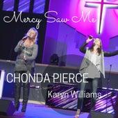 Mercy Saw Me (feat. Karyn Williams) by Chonda Pierce