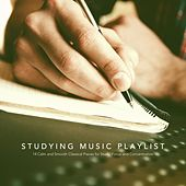 Studying Music Playlist: 14 Calm and Smooth Classical Pieces for Study, Focus and Concentration by Various Artists