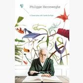 Philippe Herreweghe: A Conversation with Camille De Rijck von Various Artists