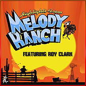 Live From Melody Ranch featuring Roy Clark by Various Artists