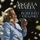 Angela Maria e as Canções de Roberto & Erasmo de Angela Maria