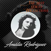 The Best Voices Collections, Amália Rodrigues by Amalia Rodrigues