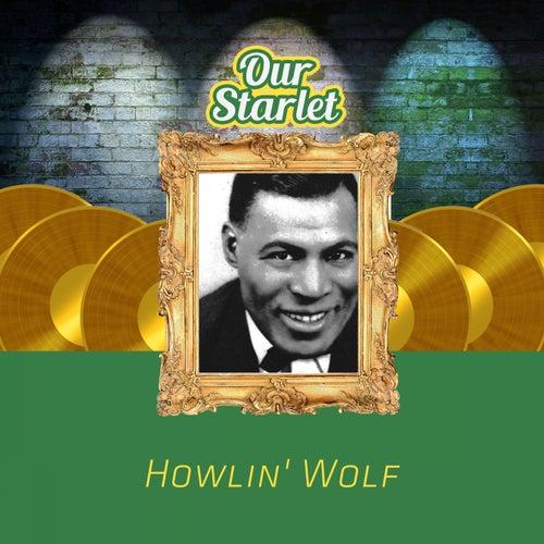 Our Starlet de Howlin' Wolf