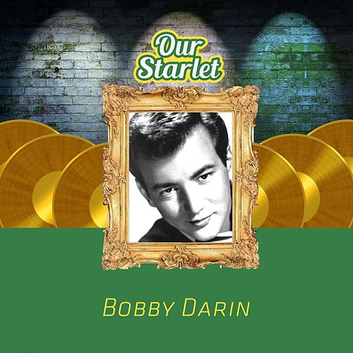 Our Starlet by Bobby Darin