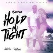 Hold Mi Tight - Single by Masicka